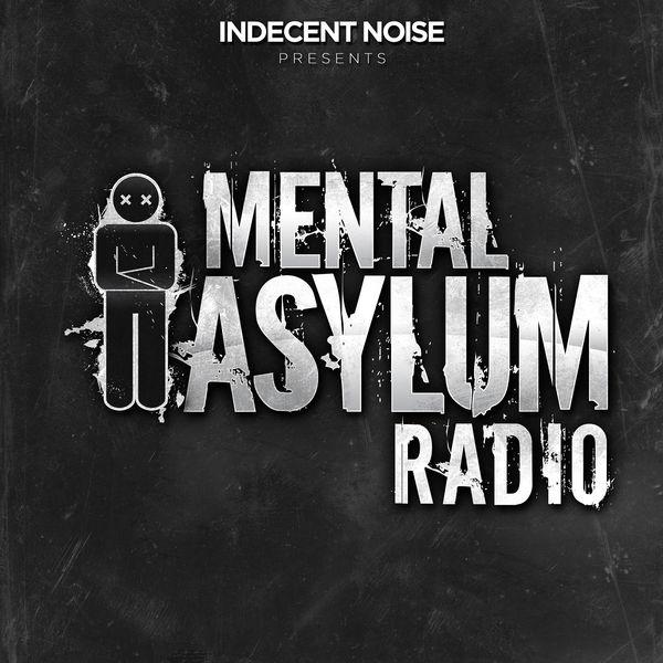 Indecent Noise - Mental Asylum Radio